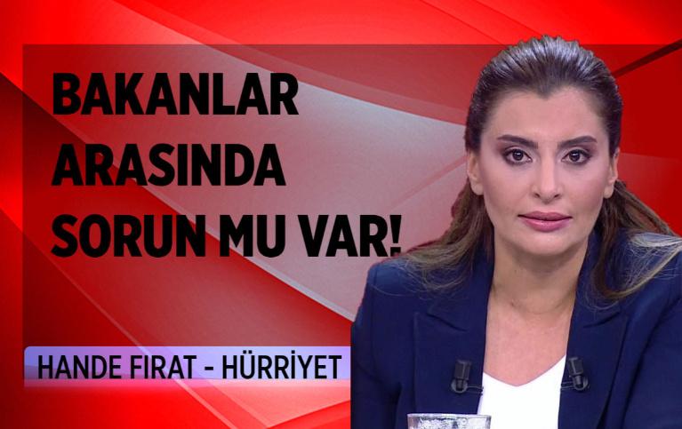 Hande Fırat'tan dikkat çeken AK Parti kulisi: 'Bakanlar arasında sorun mu var?'