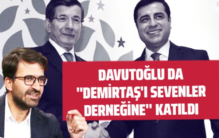 """Davutoğlu da """"Demirtaş'ı sevenler derneği""""ne katıldı!"""