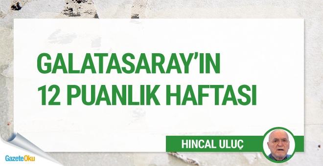 Galatasaray'ın 12 puanlık haftası!..