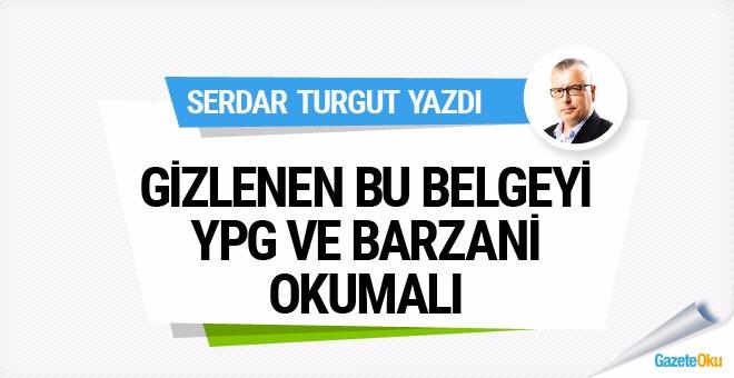 Gizlenen bu belgeyi YPG ve Barzani okumalı
