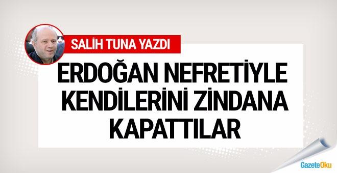 Salih Tuna: Erdoğan nefretiyle kendilerini zindana kapattılar