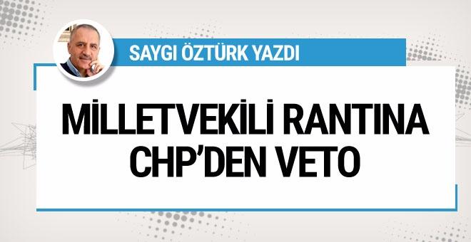Saygı Öztürk : Milletvekili rantına CHP'den veto