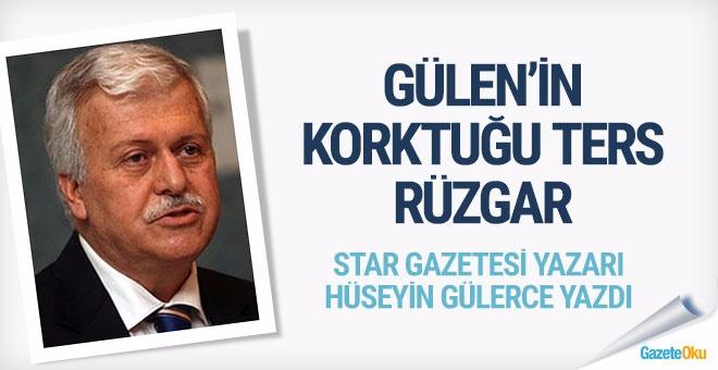Gülen'in korktuğu ters rüzgâr