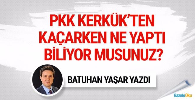PKK, Kerkük'ten kaçarken ne yaptı biliyor musunuz?