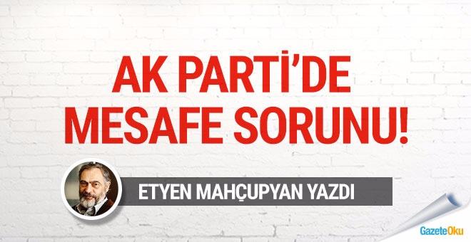 AK Parti'de 'mesafe' sorunu