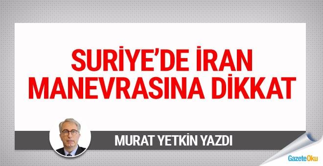 Suriye'de İran manevrasına dikkat