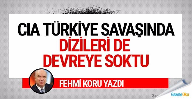 CIA (ABD) Türkiye ile örtülü savaşta dizileri de devreye soktu
