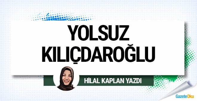 Yolsuz Kılıçdaroğlu