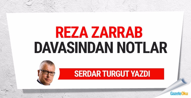Reza Zarrab davasından notlar