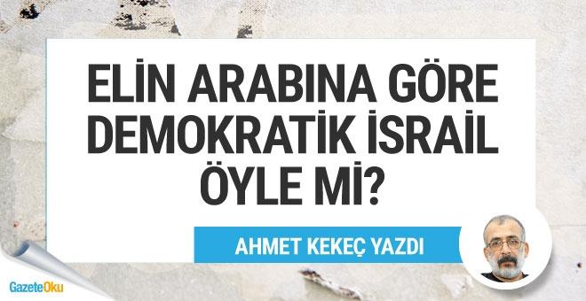 Elin Arabına karşı demokratik İsrail, öyle mi?