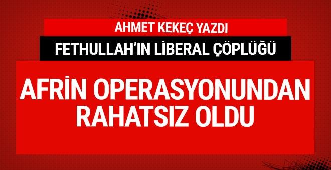 Fetullah'ın liberal çöplüğü Afrin operasyonundan rahatsız!