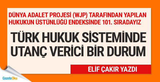 Türk hukuk sistemi utanç verici bir durum