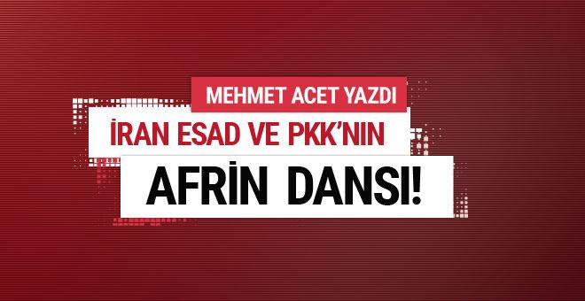 Mehmet Acet: İran, Esad ve PKK'nın Afrin dansı