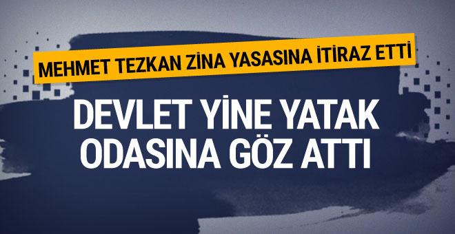 Mehmet Tezkan: Devlet yine yatak odasına göz attı
