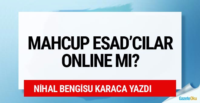 Nihal Bengisu Karaca: Mahcup Esad'cılar online mı?