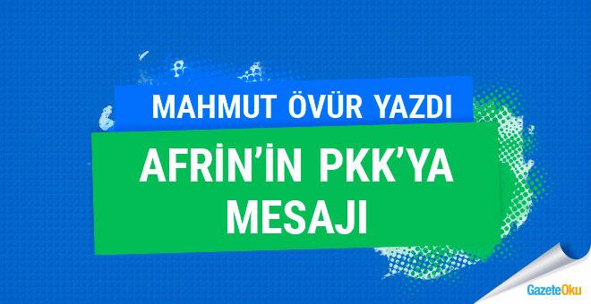 Afrin'in PKK'ya mesajı