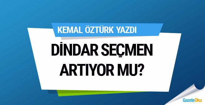 Kemal ÖZtürk: Dindarlık artıyor, dindar seçmen de artıyor mu?