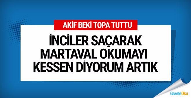 Akif Beki: Erdoğan ne dediyse o