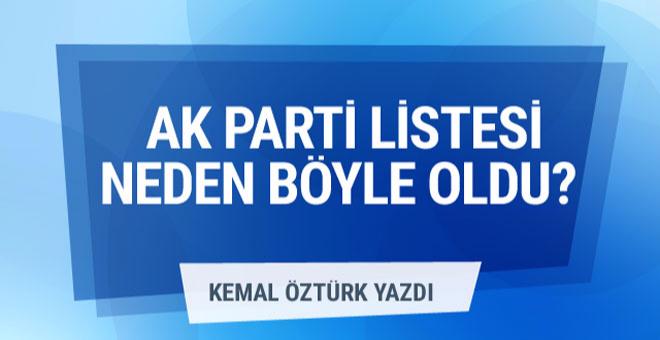 Kemal Öztürk yazdı: AK Parti listesi neden böyle oldu?