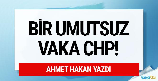 Bir umutsuz vaka: CHP