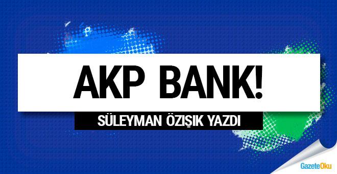 AKP Bank!..