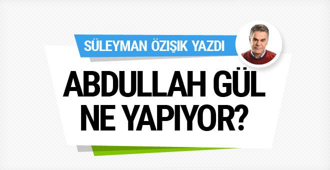 Abdullah Gül ne yapıyor?